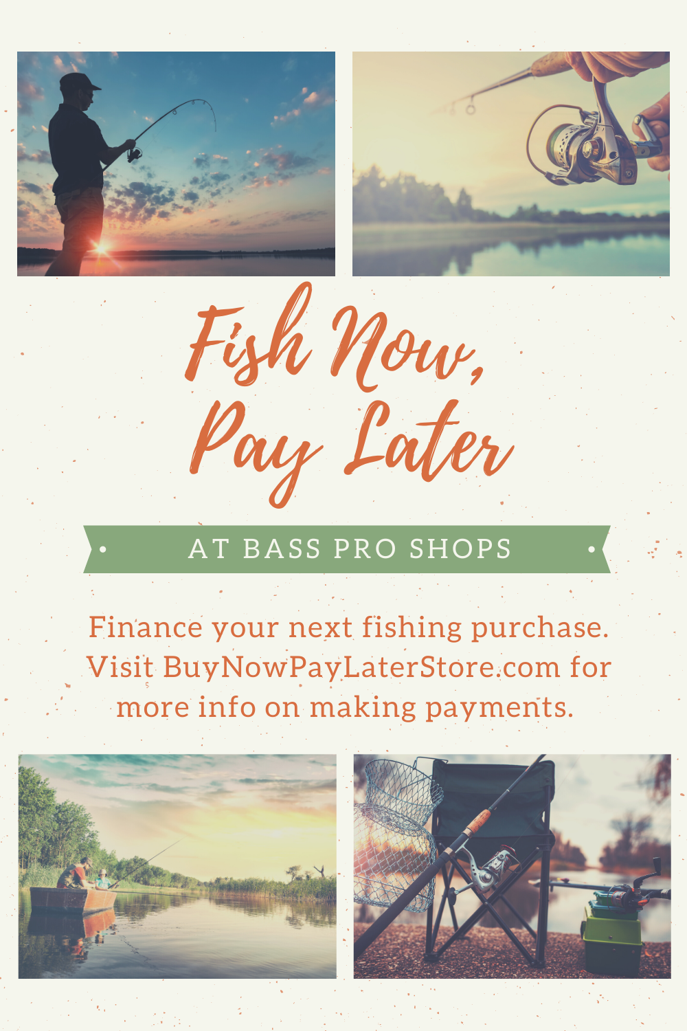 Finance your next fishing purchase. Visit BuyNowPayLaterStore.com for more info on making payments.