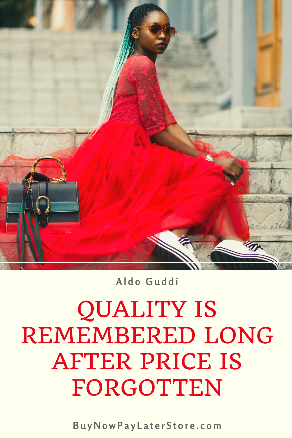 Quality is remembered long after price is forgotten